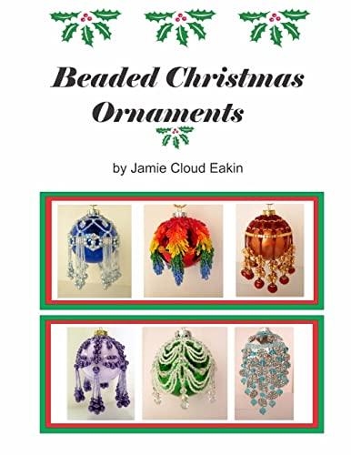 Beaded Christmas Ornaments: Jamie Cloud Eakin