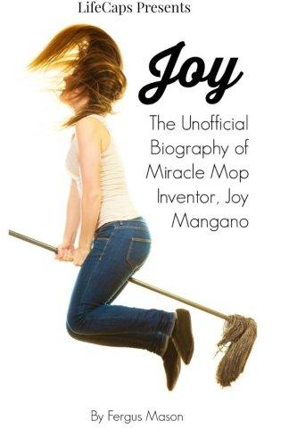 9781514267271: Joy: The Unofficial Biography of Miracle Mop Inventor, Joy Mangano