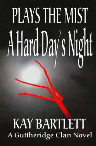 9781514269350: PLAYS THE MIST: A Hard Day's Night (Volume 1)