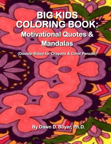 9781514270028: Big Kids Coloring Book: Motivational Quotes & Mandalas: (Double-sided Pages for Crayons and Color Pencils) (Big Kids Coloring Books)
