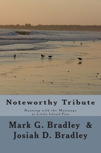 9781514270189: Noteworthy Tribute: Running with the Mustangz at Little Island Pier