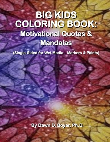 9781514270370: Big Kids Coloring Book: Motivational Quotes & Mandalas: (Single-sided Pages for Wet Media – Markers & Paints) (Big Kids Coloring Books)