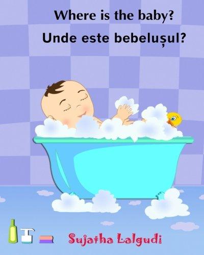 9781514270516: Children's Romanian book: Where is the Baby. Unde este bebelusul: (Romanian Edition) Kids book in Romanian. (Bilingual Edition) English Romanian ... Romanian picture books for children)