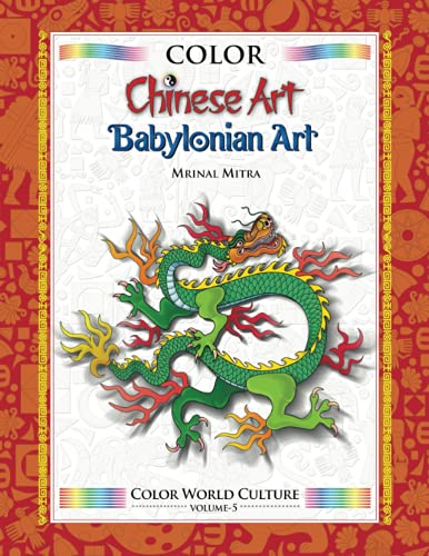 9781514270578: Color World Culture: Chinese Art & Babylonian Art (Volume 5)