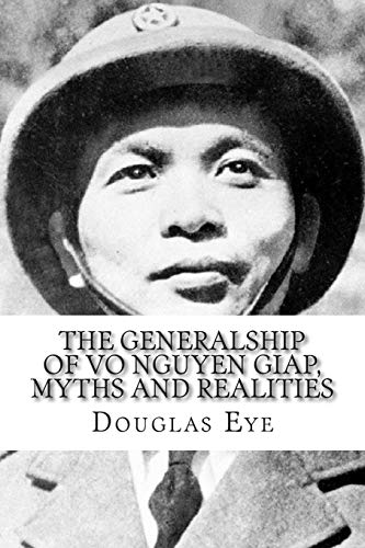 9781514271070: The Generalship of Vo Nguyen Giap, Myths and Realities