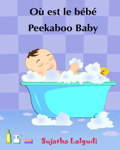 Ou est le bebe. Peekaboo baby: Livre: Sujatha Lalgudi