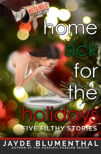 9781514272183: Home SICK for the Holidays: Five Filthy Stories (Wet & Wild Erotic Emetophilia Experiences) (Volume 3)