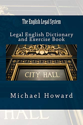 9781514272466: The English Legal System: Legal English Dictionary and Exercise Book (Legal English Dictionaries)