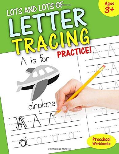 9781514272497: Preschool Workbooks: Lots and Lots of Letter Tracing Practice!