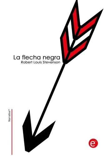 9781514272794: La flecha negra (Narrativa74) (Spanish Edition)