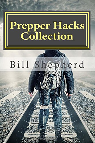 9781514273999: Prepper Hacks Collection: 3 Books to Help You Survive