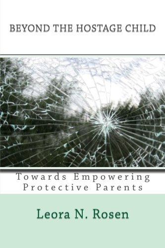 9781514274170: Beyond the Hostage Child: Towards Empowering Protective Parents