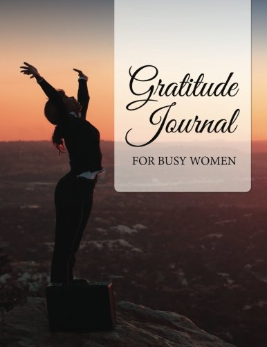 9781514274477: Gratitude Journal for Busy Women: Tool for creating positive feelings in your daily life