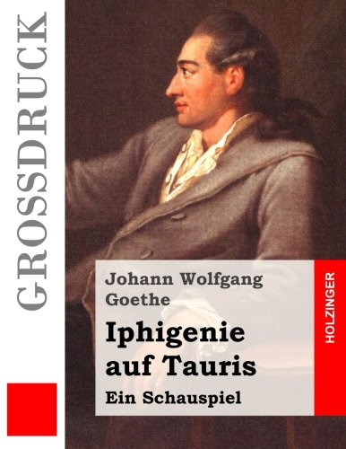 9781514274859: Iphigenie auf Tauris (Gro�druck): Ein Schauspiel