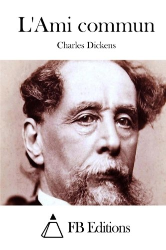 L'Ami Commun: Dickens, Charles