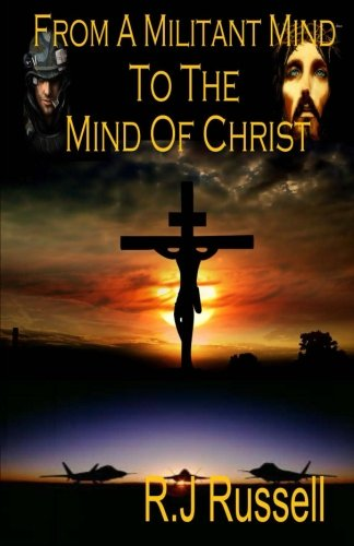 9781514275474: From a Militant Mind to the Mind of Christ