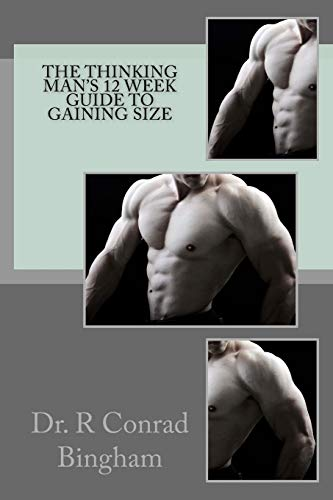 9781514275504: The Thinking Man's 12 Week Guide to Gaining Size