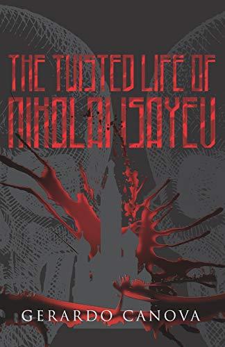 9781514275894: The Twisted Life of Nikolai Isayev