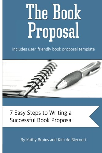 9781514276549: The Book Proposal: 7 Easy Steps to Writing a Successful Book Proposal