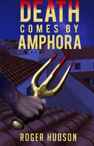 9781514277553: Death Comes By Amphora: A Mystery Novel of Ancient Athens