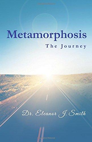 Metamorphosis: The Journey: Dr. Eleanor J. Smith