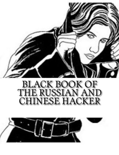 Black Book of the Russian and Chinese Hacker: Noah Books