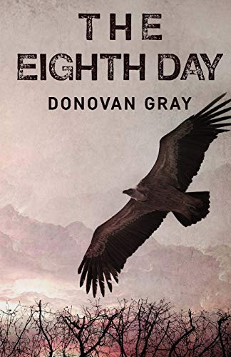 The Eighth Day: Donovan Gray