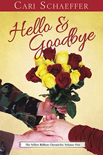 9781514279960: Hello and Goodbye: The Yellow Ribbon Chronicles: Volume One (Volume 1)