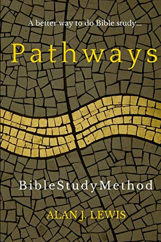 9781514280201: Pathways Bible Study Method: A better way to do Bible study...