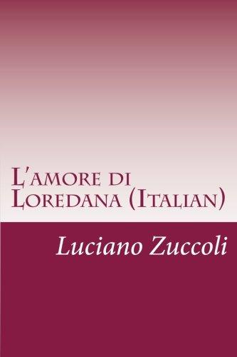 9781514280386: L'amore di Loredana (Italian) (Italian Edition)