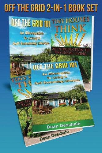 9781514280720: Off The Grid: 2 in 1 Book Set: Book 1: Off The Grid 101: Book 2: Tiny Houses, Think Small (First Editions)