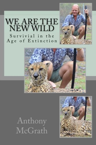 9781514281956: We are the NEW Wild: Survival in the Age of Extinction