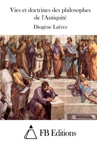 9781514283196: Vies et doctrines des philosophes de l'Antiquité (French Edition)