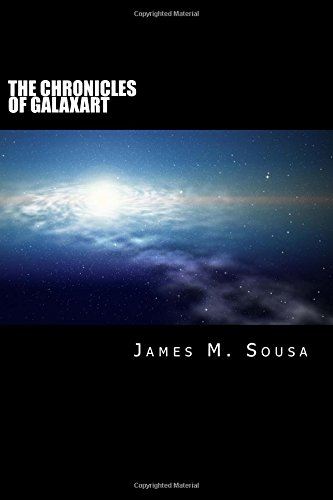The Chronicles of Galaxart: James M Sousa