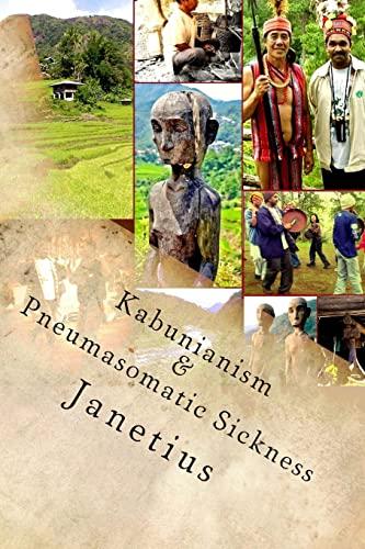 9781514286036: Kabunianism & Pneumasomatic Sickness: (Cordillera Indigenous People in the Philippines)