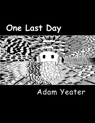 9781514286265: One Last Day - Omnibus: The complete one page comics strips of Adam Yeater.