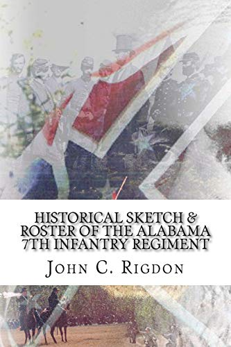 Historical Sketch Roster of the Alabama 7th: John C Rigdon