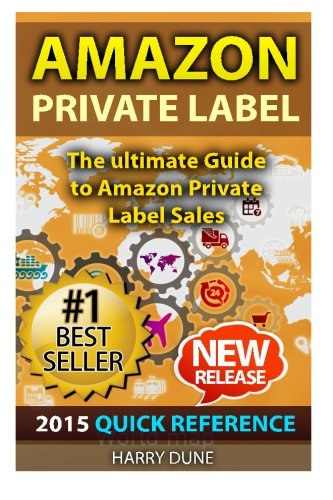 9781514287644: Amazon Private Label: Quick Reference: The Ultimate FBA Guide to Amazon Private Label Sales