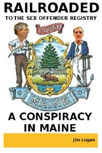 9781514287897: Railroaded To The Sex Offender Registry: A Conspiracy In Maine