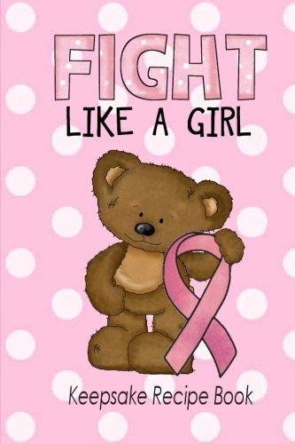 9781514289662: Fight Like A Girl Keepsake Recipe Book: Blank Recipe Book For Breast Cancer Awareness