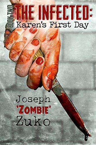 The Infected: Karen's First Day (Volume 2): Joseph Zuko