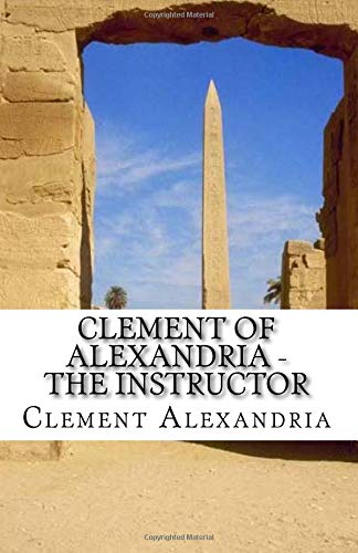 9781514289990: Clement of Alexandria - The Instructor