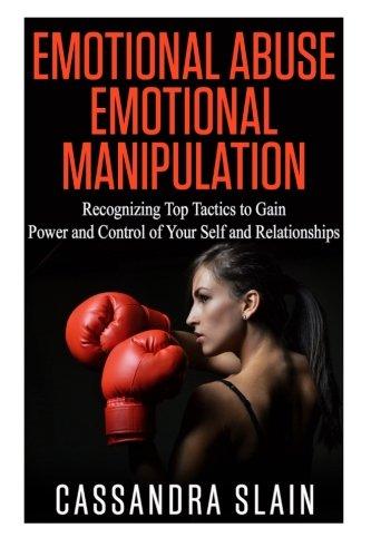 Emotional Abuse: Emotional Manipulation: Recognizing Top