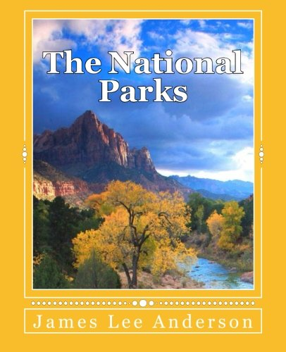 9781514290989: The National Parks: Your Reference to All 58 U.S. National Parks: Scenery Images, Things to Do, and Park Trivia