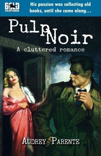 9781514291344: Pulp Noir: A Cluttered Romance