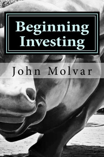 Beginning Investing: How To Succeed Investing In Stocks And Other Wealth Building Strategies: John ...