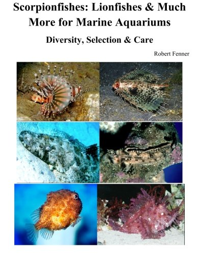 9781514291986: Scorpionfishes: Lionfishes & Much More for Marine Aquariums Diversity, Selectio