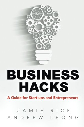 9781514293621: Business Hacks: A Guide for Start-ups and Entrepreneurs