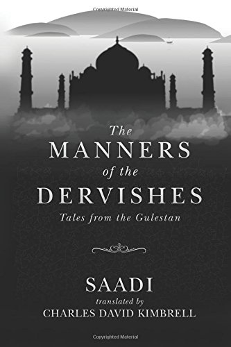 9781514294178: The Manners of the Dervishes: Tales from the Gulestan