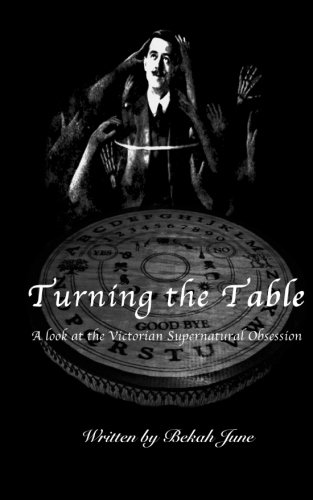 9781514296004: Turning the Table: A Look at the Victorian Supernatural Obsession